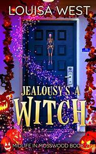 Jealousy's a Witch: A Paranormal Women's Fiction Romance Novel