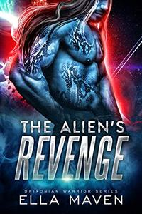 The Alien's Revenge: A SciFi Alien Warrior Romance