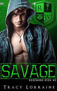 SAVAGE: A Dark High School Bully Romance