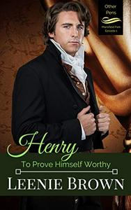 Henry: To Prove Himself Worthy