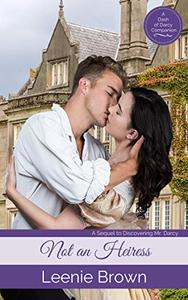 Not an Heiress: A Sequel to Discovering Mr. Darcy