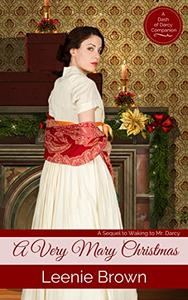 A Very Mary Christmas: A Sequel to Waking to Mr. Darcy