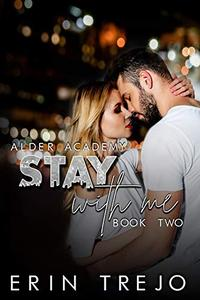 Stay With Me: (A Dark College/Enemies to Lovers)