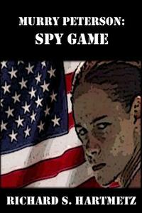 Murry Peterson: Spy Game