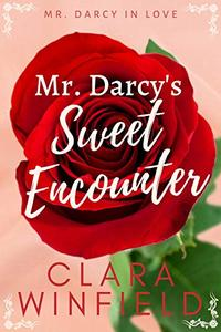 Mr. Darcy's Sweet Encounter