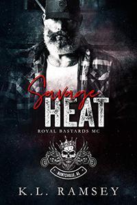 Savage Heat (Royal Bastards MC): Huntsville Chapter