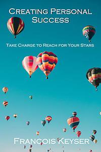 Creating Personal Success: Take Charge to Reach for Your Stars