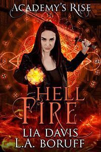Hell Fire: A Collective World Novel