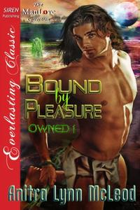 Bound by Pleasure [Owned 1]