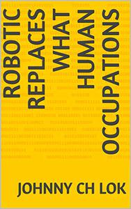 ROBOTIC REPLACES WHAT HUMAN OCCUPATIONS