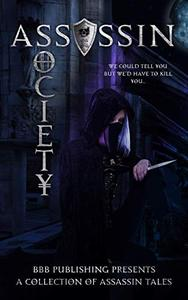 Assassin Society: A Collection of Assassin Tales