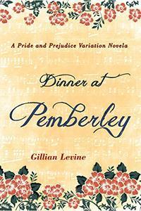 Dinner at Pemberley: A Pride & Prejudice Variation Novela