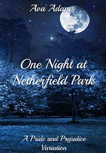 One Night at Netherfield Park: A Pride and Prejudice Variation