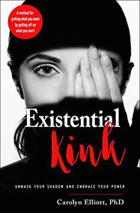 Existential Kink: Unmask Your Shadow and Embrace Your Power