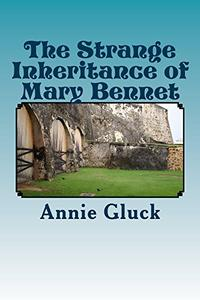 The Strange Inheritance of Mary Bennet: A Gothic Sequel to Pride and Prejudice