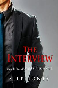 The Interview: Law Firm Masters Series, Book 1