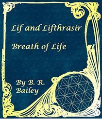Lif and Lifthrasir: Breath of Life