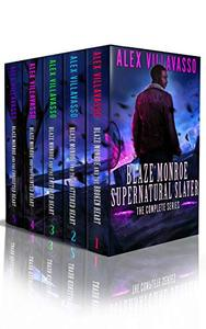 Blaze Monroe: Supernatural Slayer. The Complete Series Boxset