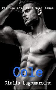 Cole: A Romantic Thriller Novel