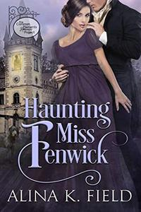 Haunting Miss Fenwick: A Common Elements Romance Project Regency Romance