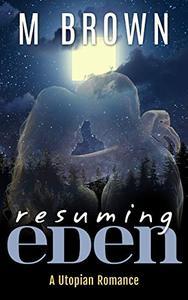 Resuming Eden: A Utopian Romance