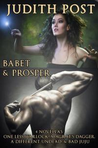 The Babet & Prosper Collection I: One Less Warlock, Magrat's Dagger, A Different Undead, and Bad Juju.