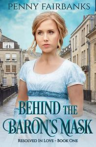Behind The Baron's Mask: A Regency Romance