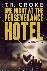 One Night at the Perseverance Hotel: A Standalone Novella