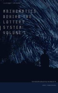 Mathematics Behind The Lottery System Volume One