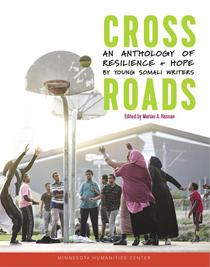 Crossroads: An Anthology of Resilience + Hope by Young Somali Writers