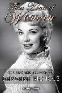 That Kind of Woman: The Life and Career of Barbara Nichols