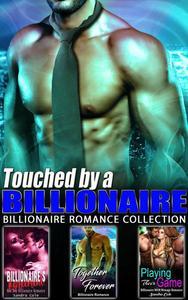 Touched by a Billionaire : Billionaire Romance Collection