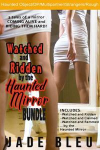 Watched and Ridden by the Haunted Mirror Bundle