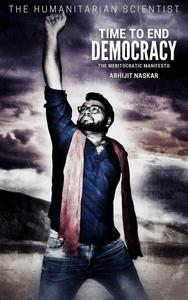 Time to End Democracy: The Meritocratic Manifesto