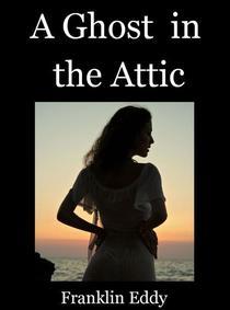 A Ghost in the Attic