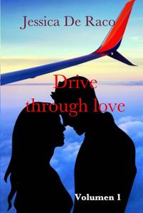 Drive through love - Volumen 1