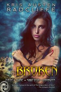 Broken:  A Fate Fire Shifter Dragon Miniseries Episode Two