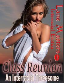Class Reunion: An Interracial Threesome