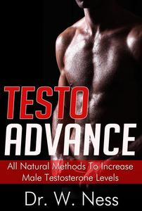 Testo Advance: All Natural Methods To Increase Male Testosterone Levels.