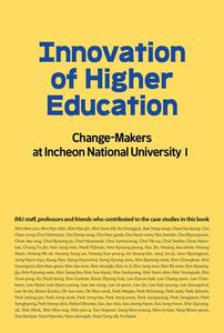 Innovation of Higher Education: Change-Makers at Incheon National University 1