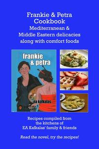 Frankie & Petra Cookbook: Mediterranean & Middle Eastern delicacies along with comfort foods