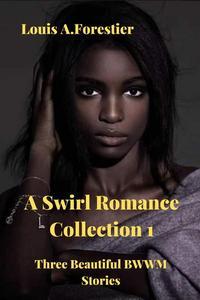 A Swirl Romance Collection  1- Three Beautiful BWWM Stories