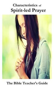 Characteristics of Spirit-led Prayer