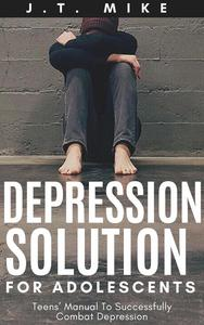 Depression Solution For Adolescents