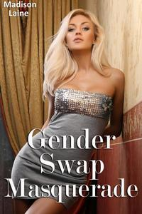 Gender Swap Masquerade (Gender Swap Erotica)
