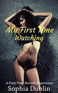 My First Time Watching - A First Time Hotwife Experience