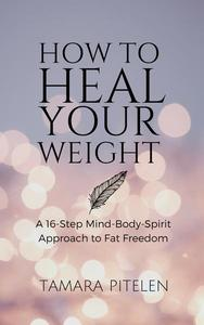 How To Heal Your Weight