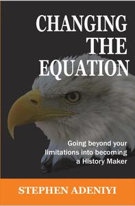 Changing the Equation: Going Beyond Your Limitations Into Becoming a History Maker