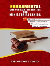 Fundamental Church Administrative and Ministerial Ethics