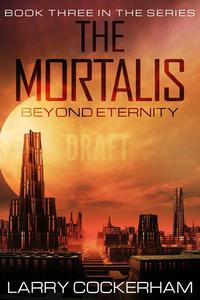 The Mortalis: Beyond the Eternity